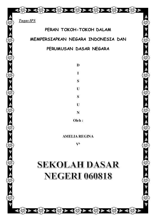 Tugas IPS PERAN TOKOH-TOKOH DALAM MEMPERSIAPKAN NEGARA INDONESIA DAN PERUMUSAN DASAR NEGARA D I S U S U N Oleh : AMELIA RE...