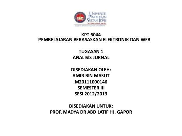 KPT 6044PEMBELAJARAN BERASASKAN ELEKTRONIK DAN WEB               TUGASAN 1             ANALISIS JURNAL            DISEDIAK...