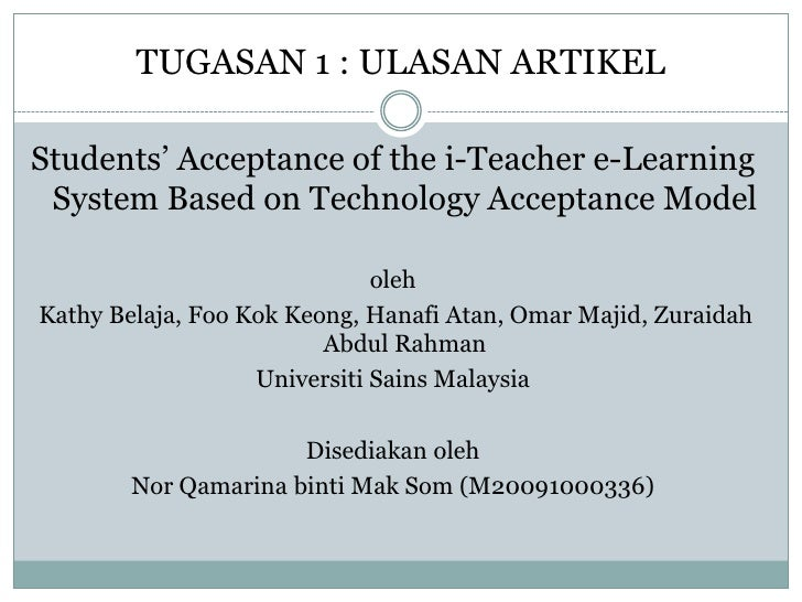 TUGASAN 1 : ULASAN ARTIKEL<br />Students' Acceptance of the i-Teacher e-Learning  System Based on Technology Acceptance Mo...