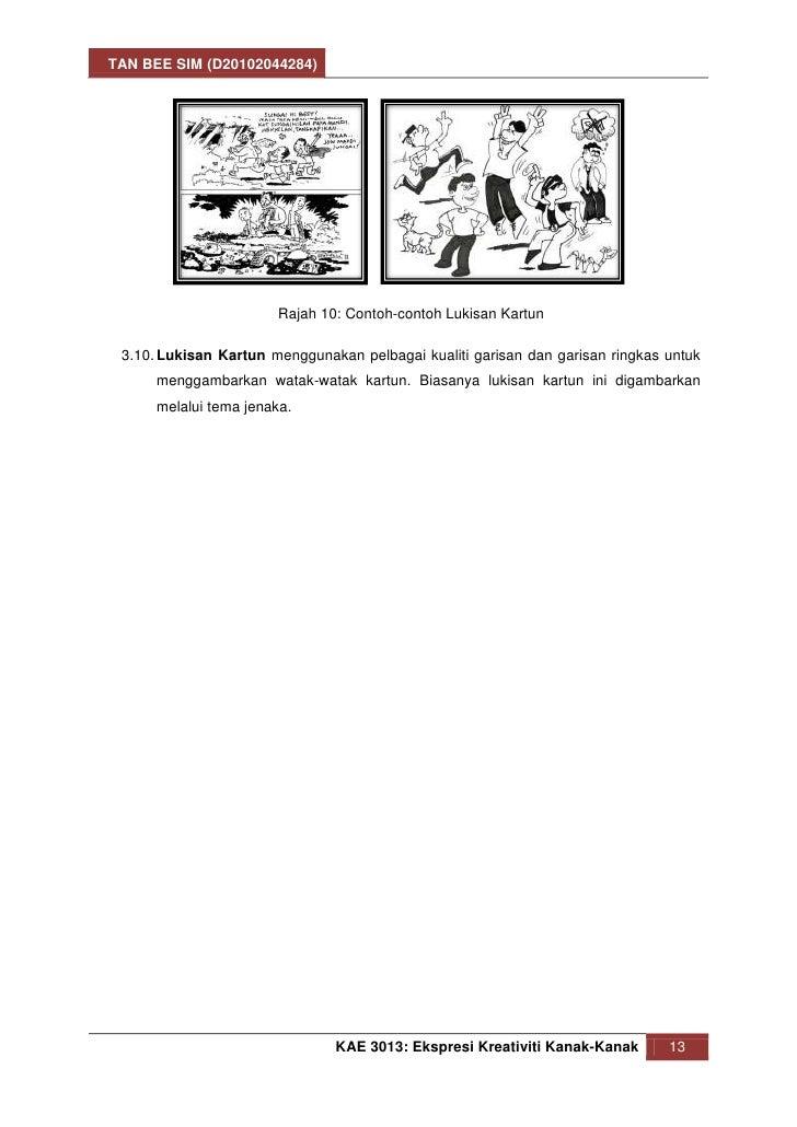 TAN BEE SIM (D20102044284)                       Rajah 10: Contoh-contoh Lukisan Kartun 3.10. Lukisan Kartun menggunakan p...