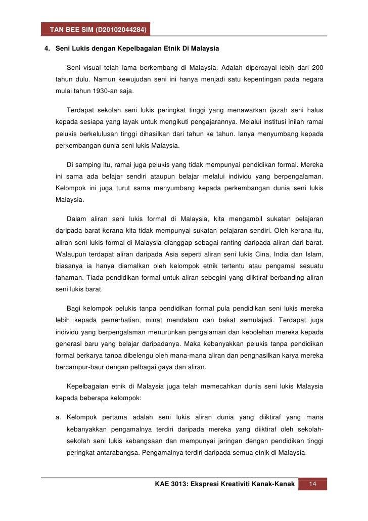 TAN BEE SIM (D20102044284)4. Seni Lukis dengan Kepelbagaian Etnik Di Malaysia       Seni visual telah lama berkembang di M...