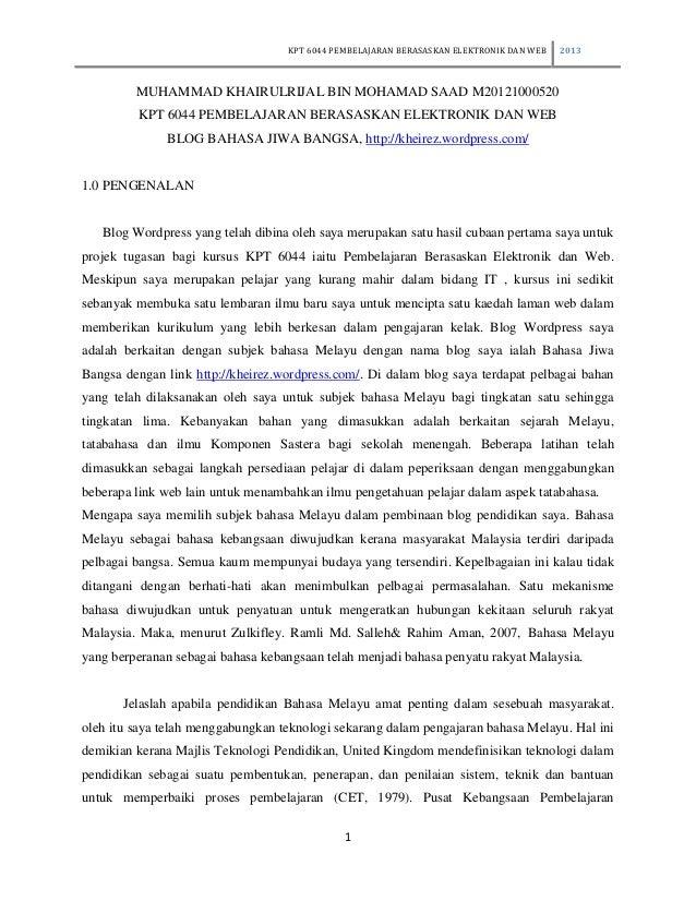 KPT 6044 PEMBELAJARAN BERASASKAN ELEKTRONIK DAN WEB  2013  MUHAMMAD KHAIRULRIJAL BIN MOHAMAD SAAD M20121000520 KPT 6044 PE...