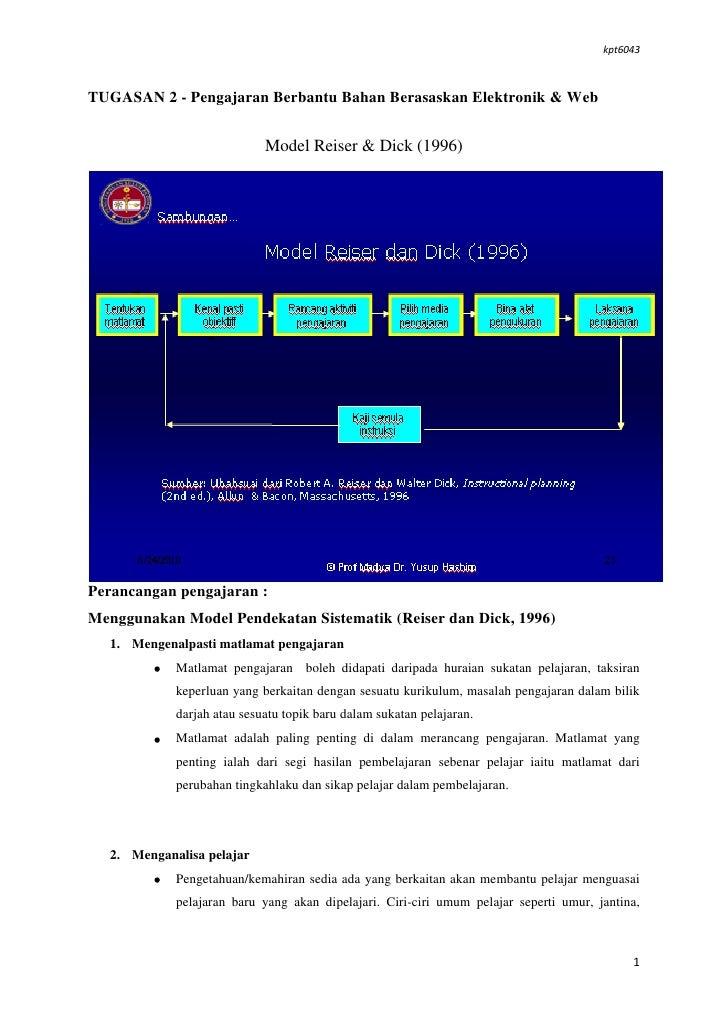 TUGASAN 2 - Pengajaran Berbantu Bahan Berasaskan Elektronik & Web<br />Model Reiser & Dick (1996)<br />Perancangan pengaja...
