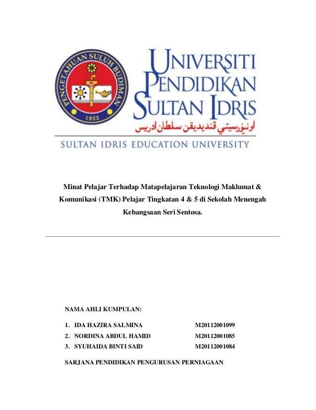 Minat Pelajar Terhadap Matapelajaran Teknologi Maklumat &Komunikasi (TMK) Pelajar Tingkatan 4 & 5 di Sekolah Menengah     ...