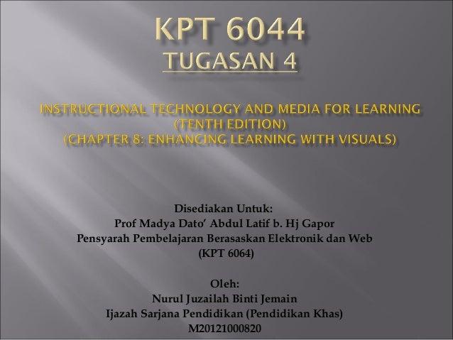 Disediakan Untuk: Prof Madya Dato' Abdul Latif b. Hj Gapor Pensyarah Pembelajaran Berasaskan Elektronik dan Web (KPT 6064)...