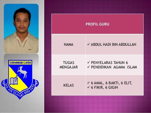 PROFIL GURU NAMA       ABDUL HADI BIN ABDULLAH TUGAS      PENYELARAS TAHUN 6MENGAJAR    PENDIDIKAN AGAMA ISLAM         ...
