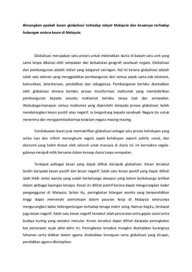 Bincangkan apakah kesan globalisasi terhadap rakyat Malaysia dan kesannya terhadap hubungan antara kaum di Malaysia. Globa...