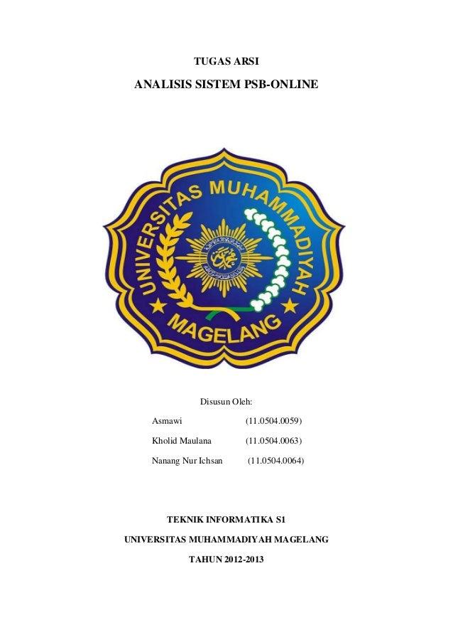 TUGAS ARSIANALISIS SISTEM PSB-ONLINEDisusun Oleh:Asmawi (11.0504.0059)Kholid Maulana (11.0504.0063)Nanang Nur Ichsan (11.0...