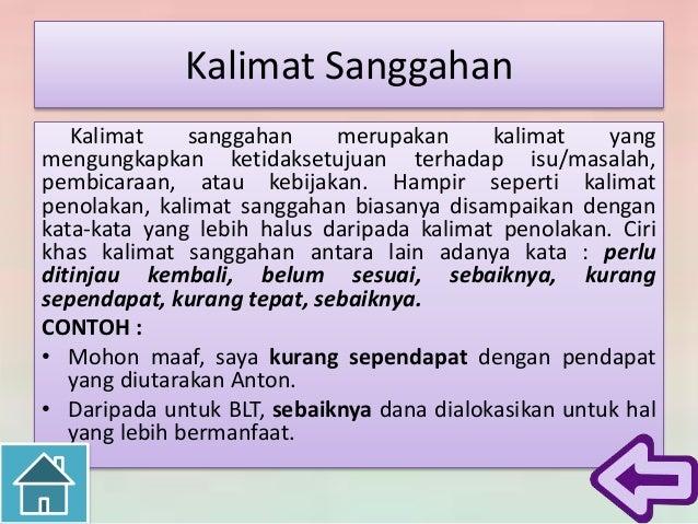Kalimat Penolakan • Kalimat penolakan adalah kalimat yang berisi tidak setuju, kurang setuju atau sependapat, dan atau mem...