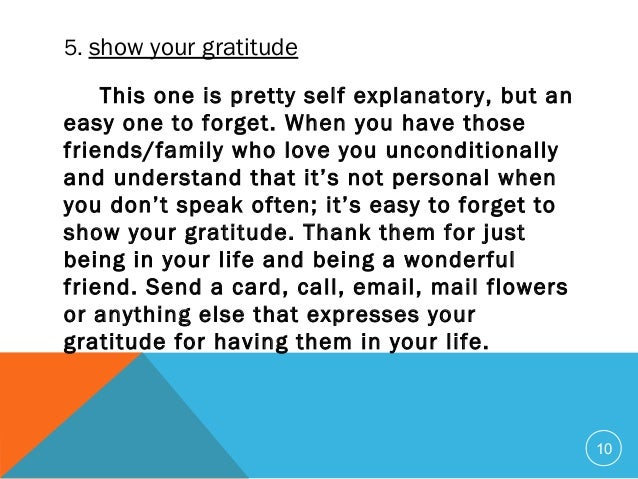 10 5. show your gratitude This one is pretty self explanatory, but an easy one to forget. When you have those friends/fam...
