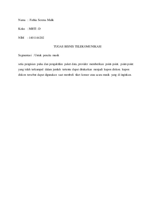 Nama : Fathia Serena Malik Kelas : MBTI -D NIM : 1401144202 TUGAS BISNIS TELEKOMUNIKASI Segmentasi : Untuk pencita musik s...