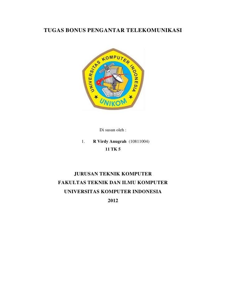 TUGAS BONUS PENGANTAR TELEKOMUNIKASI                  Di susun oleh :          1.   R Virdy Anugrah (10811004)            ...