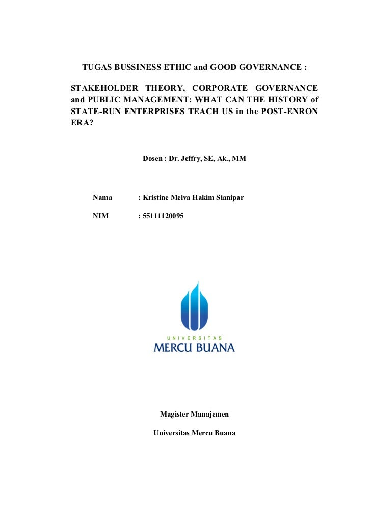 TUGAS BUSSINESS ETHIC and GOOD GOVERNANCE :STAKEHOLDER THEORY, CORPORATE GOVERNANCEand PUBLIC MANAGEMENT: WHAT CAN THE HIS...