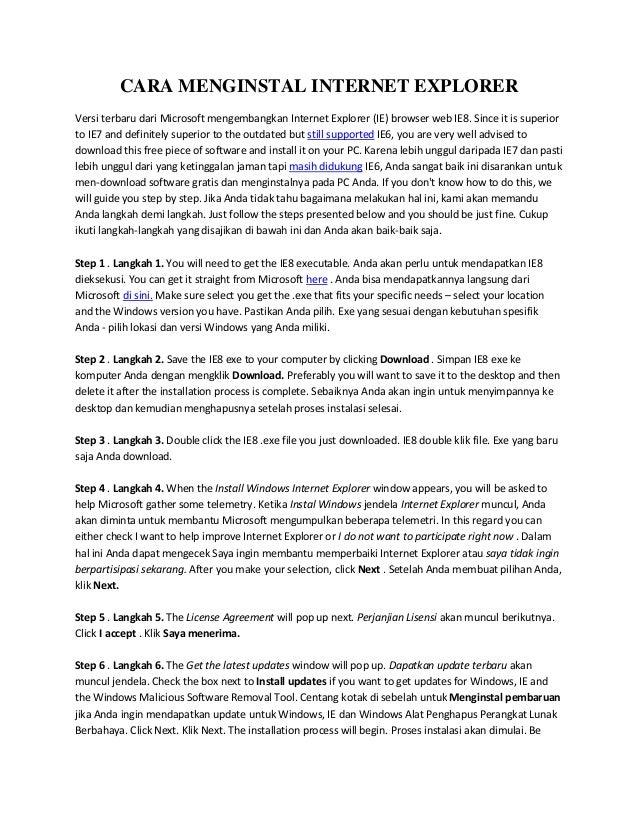 CARA MENGINSTAL INTERNET EXPLORER Versi terbaru dari Microsoft mengembangkan Internet Explorer (IE) browser web IE8. Since...