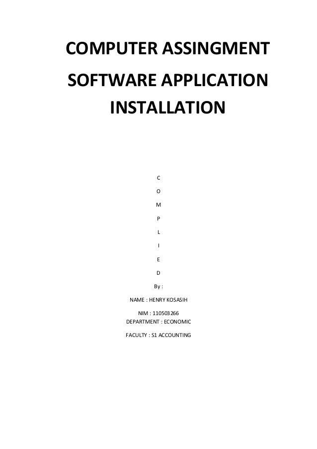 COMPUTER ASSINGMENTSOFTWARE APPLICATION    INSTALLATION               C               O               M               P   ...
