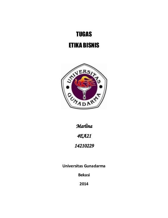 TUGAS ETIKA BISNIS  Marlina 4EA21 14210229  Universitas Gunadarma Bekasi 2014