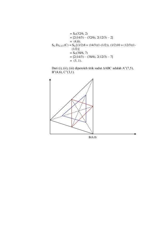 B(6,0) = SG(32/6, 2) = [2(14/3) – (32/6), 2(12/3) – 2] = (4,6). SG DG.1/2 (C) = SG [(1/2)8 + (14/3)(1-(1/2)), (1/2)10 + (1...