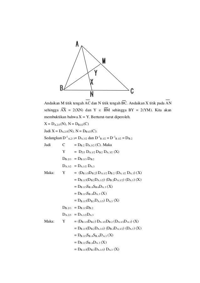 Andaikan M titik tengah AC dan N titik tengah BC. Andaikan X titik pada AN sehingga AX = 2(XN) dan Y  BM sehingga BY = 2(...