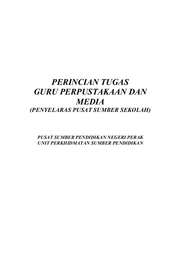 PERINCIAN TUGAS GURU PERPUSTAKAAN DAN         MEDIA(PENYELARAS PUSAT SUMBER SEKOLAH)  PUSAT SUMBER PENDIDIKAN NEGERI PERAK...