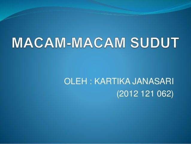 OLEH : KARTIKA JANASARI (2012 121 062)