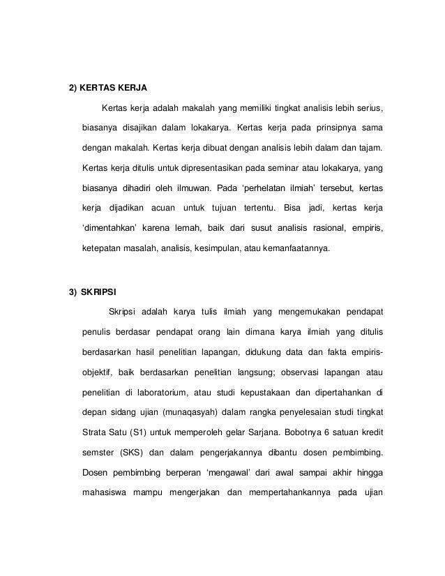 2) KERTAS KERJA Kertas kerja adalah makalah yang memiliki tingkat analisis lebih serius, biasanya disajikan dalam lokakary...