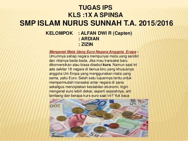 KELOMPOK : ALFAN DWI R (Capten) : ARDIAN : ZIZIN TUGAS IPS KLS :1X A SPINSA SMP ISLAM NURUS SUNNAH T.A. 2015/2016 Mengenal...