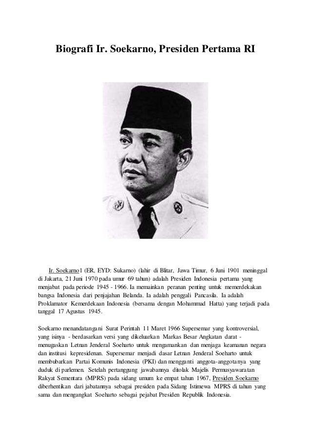 Biografi Ir. Soekarno, Presiden Pertama RI  Ir. Soekarno1 (ER, EYD: Sukarno) (lahir di Blitar, Jawa Timur, 6 Juni 1901 men...