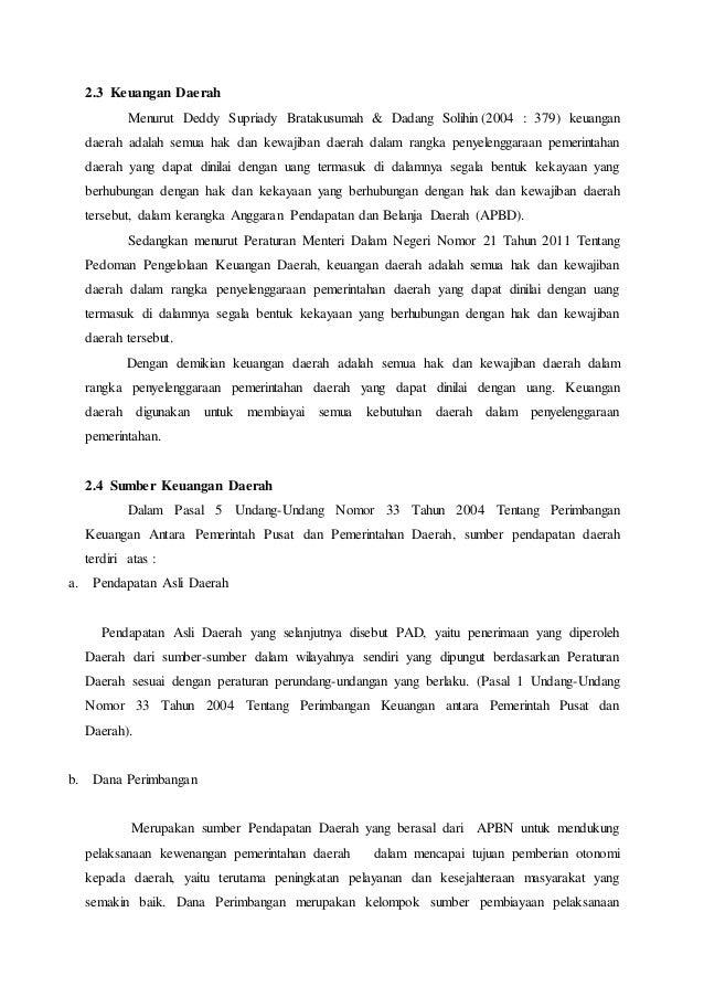 2.3 Keuangan Daerah  Menurut Deddy Supriady Bratakusumah & Dadang Solihin (2004 : 379) keuangan  daerah adalah semua hak d...