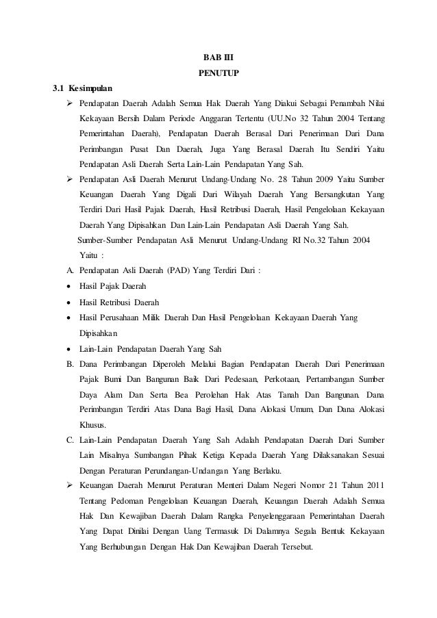 BAB III  PENUTUP  3.1 Kesimpulan   Pendapatan Daerah Adalah Semua Hak Daerah Yang Diakui Sebagai Penambah Nilai  Kekayaan...