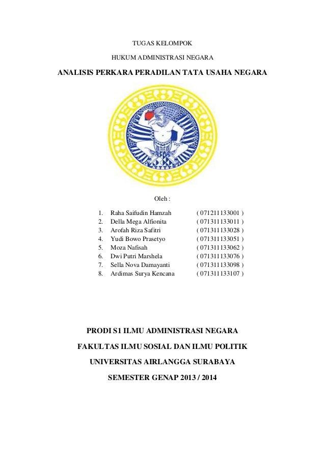 TUGAS KELOMPOK  HUKUM ADMINISTRASI NEGARA  ANALISIS PERKARA PERADILAN TATA USAHA NEGARA  Oleh :  1. Raha Saifudin Hamzah (...