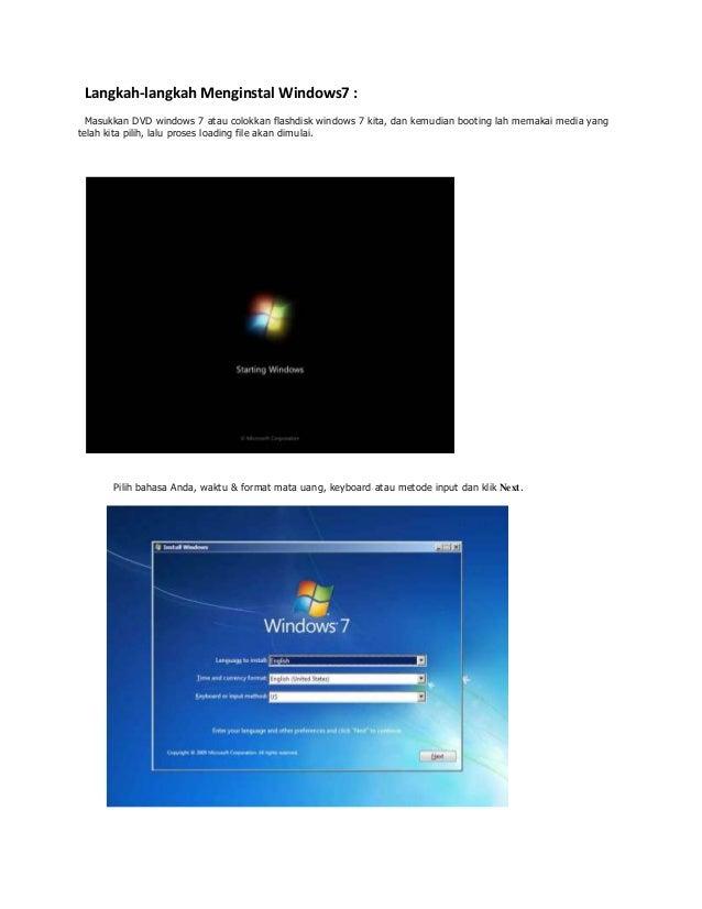 Langkah-langkah Menginstal Windows7 :  Masukkan DVD windows 7 atau colokkan flashdisk windows 7 kita, dan kemudian booting...