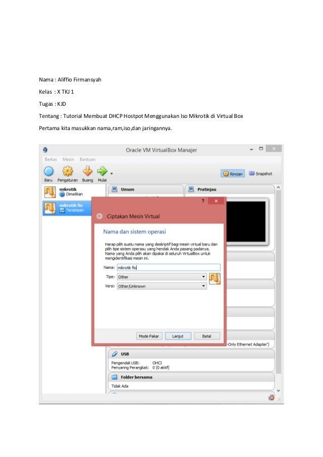 Nama : Aliffio Firmansyah Kelas : X TKJ 1 Tugas : KJD Tentang : Tutorial Membuat DHCP Hostpot Menggunakan Iso Mikrotik di ...