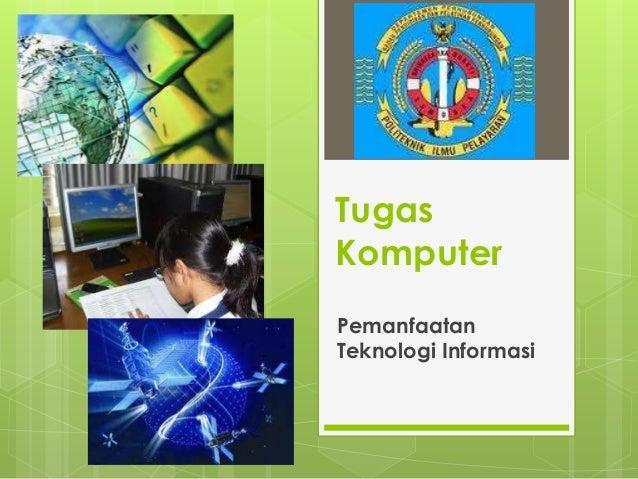 TugasKomputerPemanfaatanTeknologi Informasi