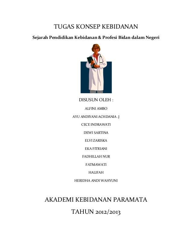 TUGAS KONSEP KEBIDANAN Sejarah Pendidikan Kebidanan & Profesi Bidan dalam Negeri  DISUSUN OLEH : ALFINI AMBO AYU ANDIYANI ...