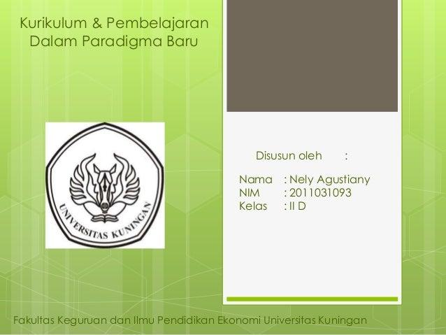Kurikulum & Pembelajaran  Dalam Paradigma Baru                                             Disusun oleh    :              ...