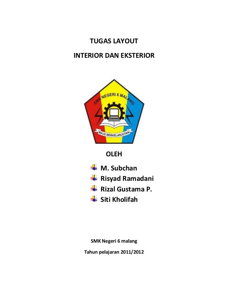TUGAS LAYOUTINTERIOR DAN EKSTERIOR           OLEH        M. Subchan        Risyad Ramadani        Rizal Gustama P.        ...