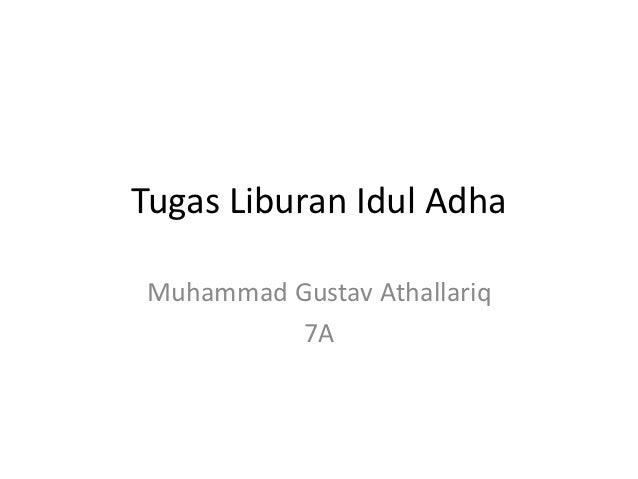 Tugas Liburan Idul AdhaMuhammad Gustav Athallariq          7A