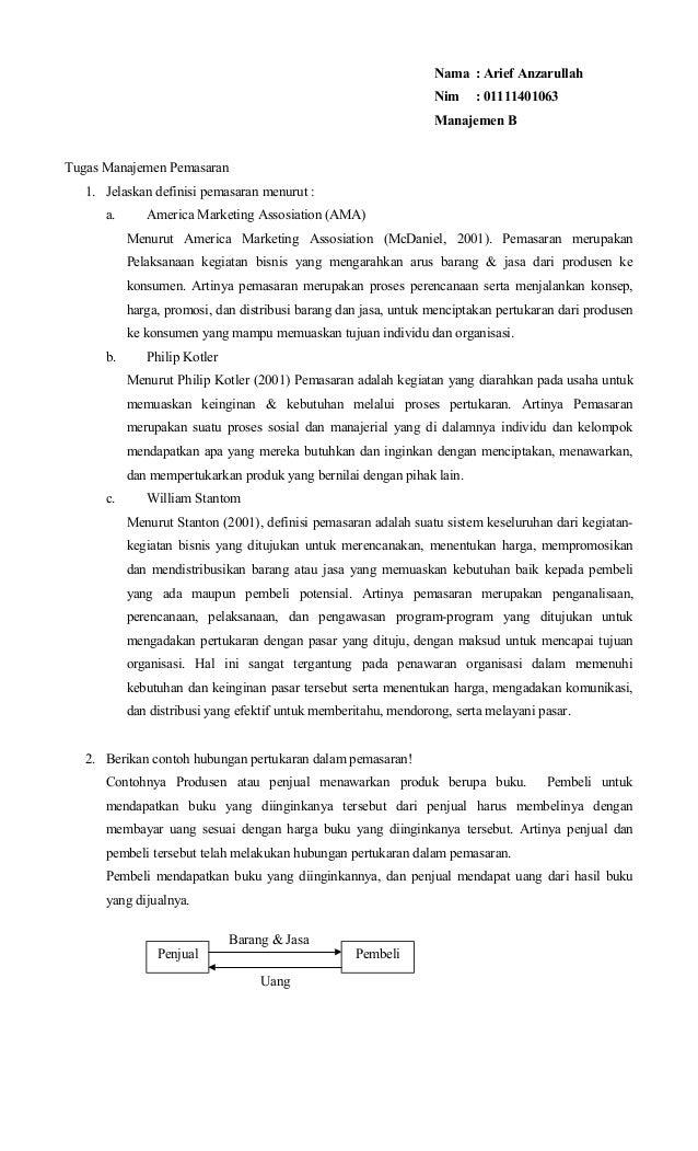 Nama : Arief Anzarullah Nim  : 01111401063  Manajemen B Tugas Manajemen Pemasaran 1. Jelaskan definisi pemasaran menurut :...