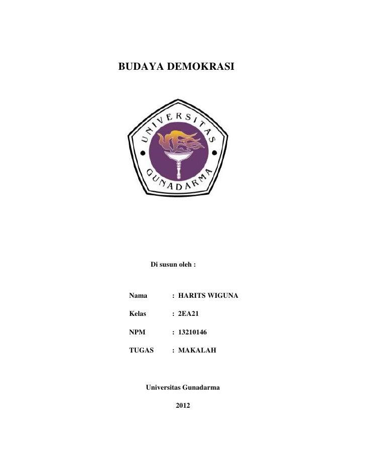 BUDAYA DEMOKRASI         Di susun oleh : Nama           : HARITS WIGUNA Kelas          : 2EA21 NPM            : 13210146 T...