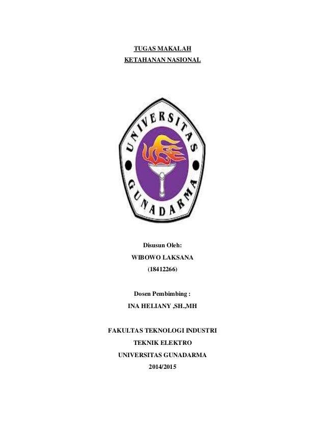 TUGAS MAKALAH KETAHANAN NASIONAL Disusun Oleh: WIBOWO LAKSANA (18412266) Dosen Pembimbing : INA HELIANY ,SH.,MH FAKULTAS T...