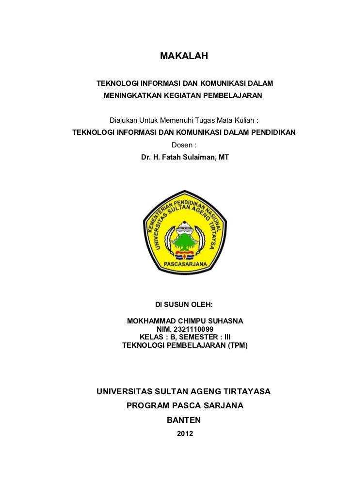 MAKALAH     TEKNOLOGI INFORMASI DAN KOMUNIKASI DALAM       MENINGKATKAN KEGIATAN PEMBELAJARAN        Diajukan Untuk Memenu...