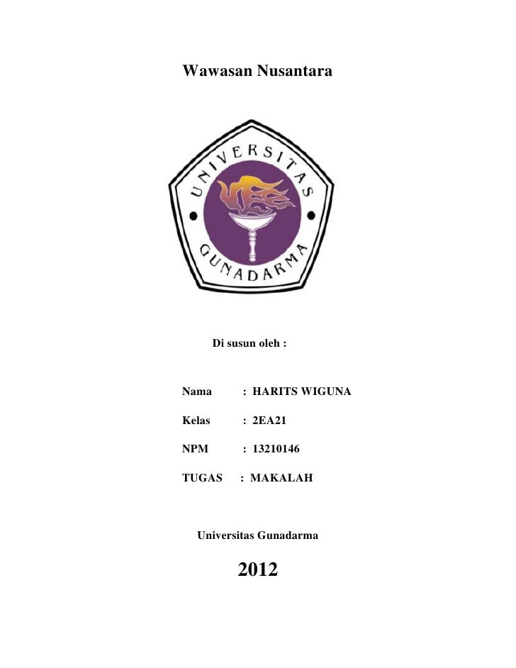 Wawasan Nusantara        Di susun oleh :Nama          : HARITS WIGUNAKelas         : 2EA21NPM           : 13210146TUGAS   ...