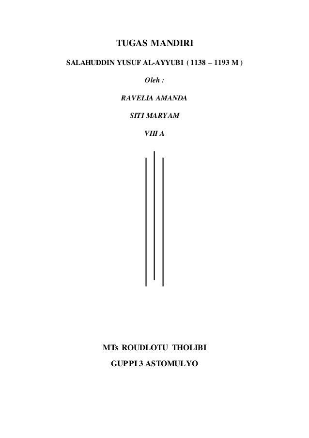 TUGAS MANDIRI SALAHUDDIN YUSUF AL-AYYUBI ( 1138 – 1193 M ) Oleh : RAVELIA AMANDA SITI MARYAM VIII A MTs ROUDLOTU THOLIBI G...