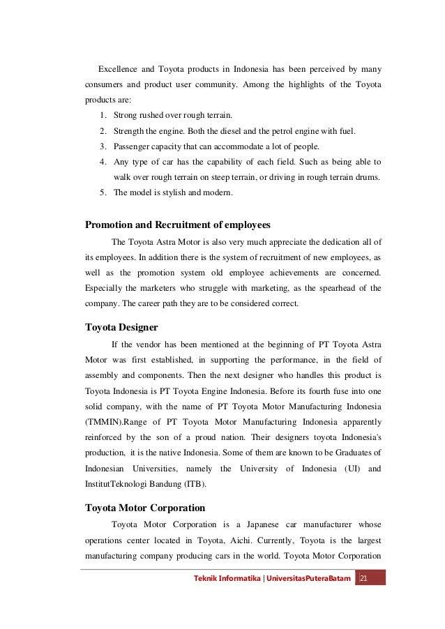 Teknik Informatika   UniversitasPuteraBatam 23 In 2003, PT Toyota Astra Motor changed its name to PT Toyota Motor Manufact...