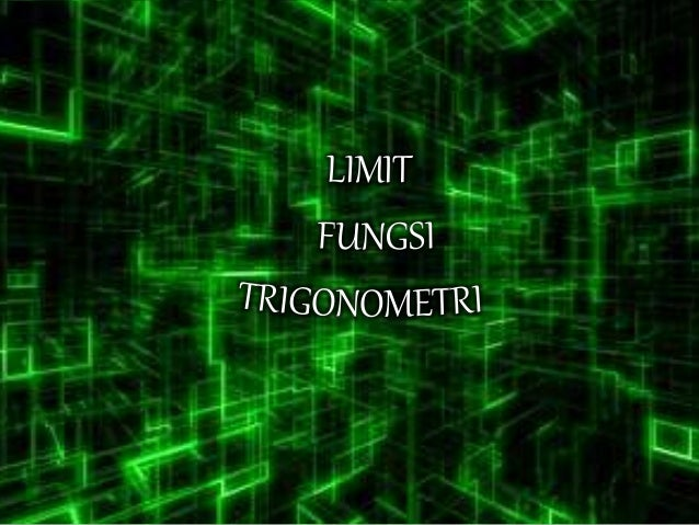 LIMIT FUNGSI TRIGONOMETRI,LIMIT KHUSUS,DISKONTINUITAS DAN KONTINUITAS  Slide 3