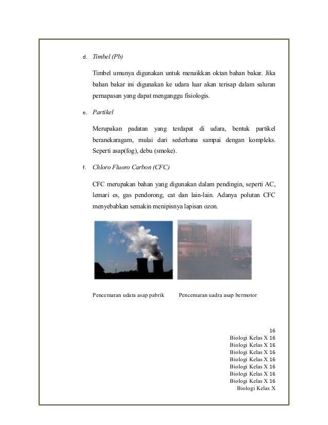 d. Timbel (Pb) Timbel umunya digunakan untuk menaikkan oktan bahan bakar. Jika bahan bakar ini digunakan ke udara luar aka...