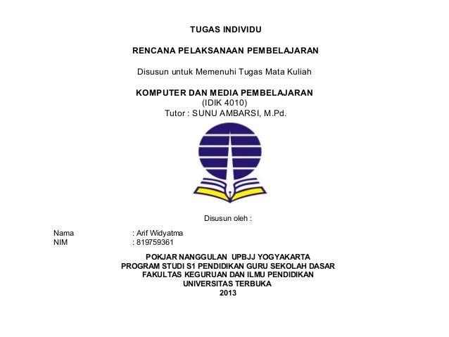 TUGAS INDIVIDURENCANA PELAKSANAAN PEMBELAJARANDisusun untuk Memenuhi Tugas Mata KuliahKOMPUTER DAN MEDIA PEMBELAJARAN(IDIK...