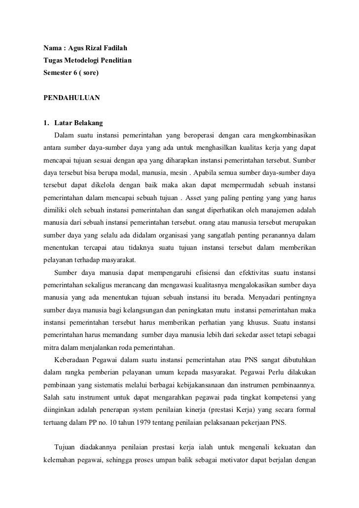 Nama : Agus Rizal FadilahTugas Metodelogi PenelitianSemester 6 ( sore)PENDAHULUAN1. Latar Belakang   Dalam suatu instansi ...