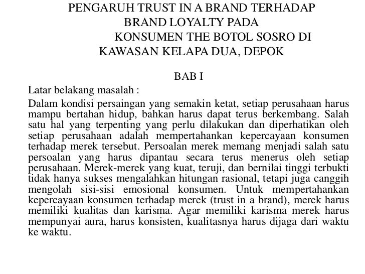 PENGARUH TRUST IN A BRAND TERHADAP               BRAND LOYALTY PADA              KONSUMEN THE BOTOL SOSRO DI            KA...