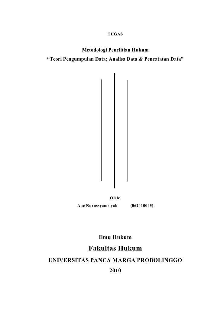 """TUGAS                 Metodologi Penelitian Hukum """"Teori Pengumpulan Data; Analisa Data & Pencatatan Data""""                ..."""